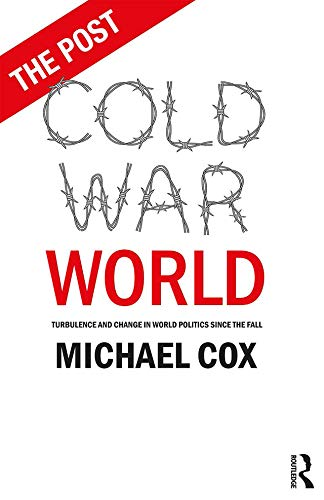 The Post Cold War World  Turbulence and Change in World Politics Since the  Fall 1st Edition d92320edf