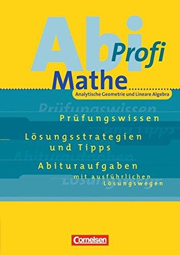 Abi-Profi - Mathe / Analytische Geometrie und Lineare Algebra, 7. Dr. 2013