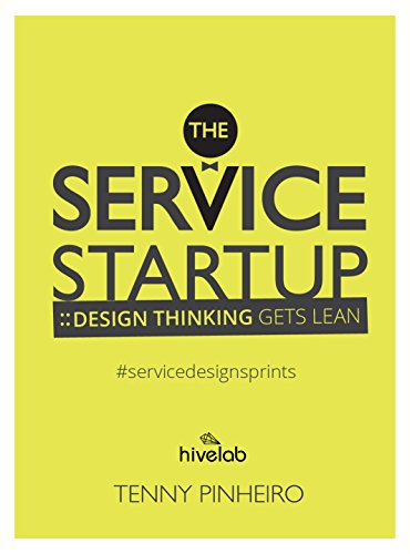 the-service-startup-design-thinking-gets-lean-a-practical-guide-to-service-design-sprint-english-edi