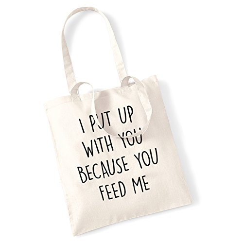 I put up with you because you feed me tote bag