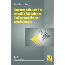 Datenschutz in medizinischen Informationssystemen (DuD-Fachbeiträge)