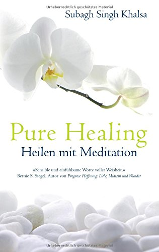 Download Pure Healing: Heilen mit Meditation