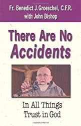 There are No Accidents: In All Things Trust in God