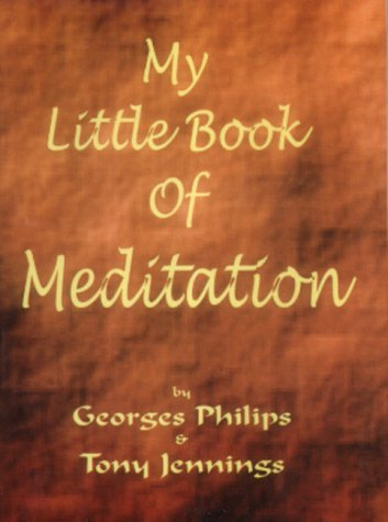 My Little Book of Meditation: Mastering stillness by Georges Philips (2016-06-01)