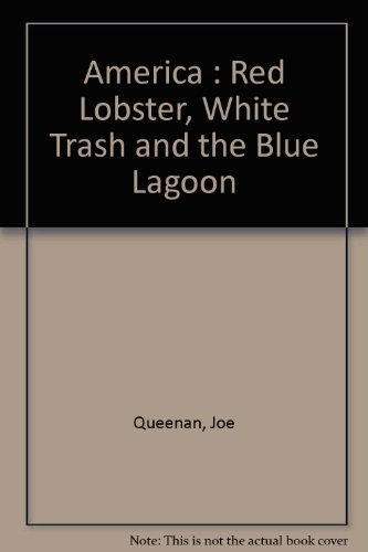 america-red-lobster-white-trash-and-the-blue-lagoon