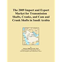 The 2009 Import and Export Market for Transmission Shafts, Cranks, and Cam and Crank Shafts in Saudi