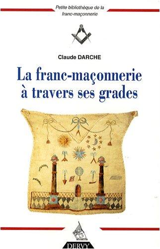 La franc-maçonnerie à travers ses grades : Coffret en 4 volumes
