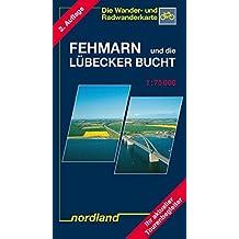 Fehmarn und die Lübecker Bucht: 1:75000, Wander- und Radwanderkarte (Deutsche Ostseeküste)