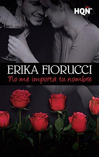No me importa tu nombre (HQÑ) por Erika Fiorucci