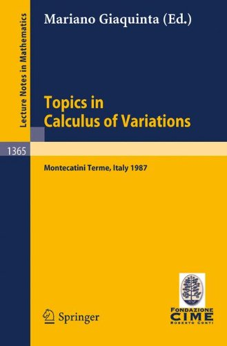 Topics in Calculus of Variations: Lectures Given at the 2nd 1987 Session of the Centro Internazional