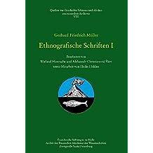 Gerhard Fridrich Müller - Ethnografische Schriften I: Bearbeitet von W. Hintzsche und A. Ch. Élert unter Mitarbeit von H. Heklau (Quellen zur Geschichte Sibiriens und Alaskas aus russischen Archiven)
