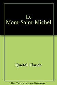Le Mont-Saint-Michel par Claude Quétel