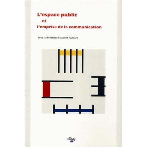 L'espace public et l'emprise de la communication