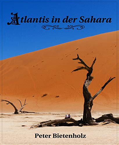 Atlantis in der Sahara (German Edition) par Peter Bietenholz