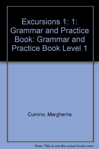 EXCURSIONS. Grammar and practice book 1