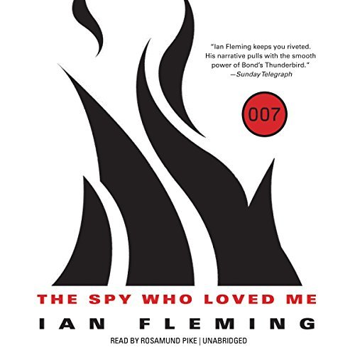 The Spy Who Loved Me (James Bond Novels): Written by Ian Fleming, 2014 Edition, (Unabridged) Publisher: Blackstone Audiobooks [Audio CD]