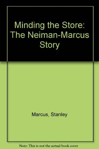 minding-the-store-the-neiman-marcus-story-by-stanley-marcus-1975-12-01