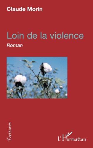 Loin de la violence: Roman
