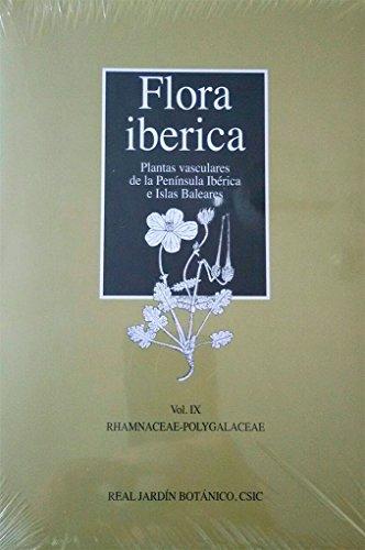 Flora iberica. Plantas vasculares de la Península Ibérica e Islas Baleares: Flora iberica. Vol. IX: Rhamnaceae-Polygalaceae: 9