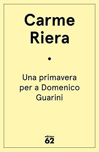 Una primavera per a Domenico Guarini (Catalan Edition) por Carme Riera