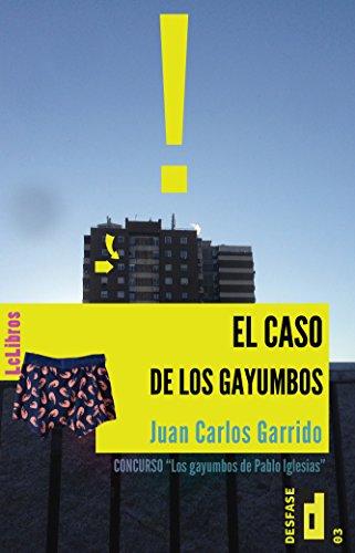 El caso de los gayumbos por Juan Carlos Garrido