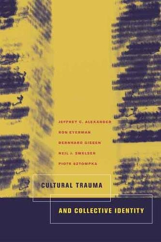Cultural Trauma and Collective Identity por Jeffrey C. Alexander