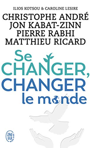 Se changer, changer le monde par Christophe André