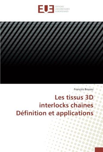 Les tissus 3D interlocks chaines Definition et applications par François Boussu
