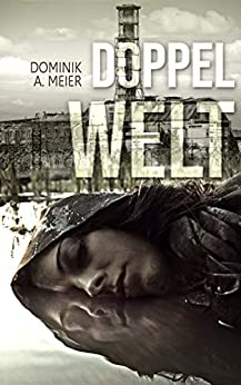 Doppelwelt (German Edition) by [Meier, Dominik A.]