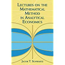 Lectures on the Mathematical Method in Analytical Economics (Dover Books on Mathematics)