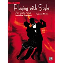 Playing With Style for Violin Duet: Use With Piano Accompaniment