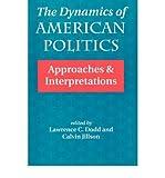 [ THE DYNAMICS OF AMERICAN POLITICS: APPROACHES AND INTERPRETATIONS (TRANSFORMING AMERICAN POLITICS) ] Dodd, Lawrence C (AUTHOR ) Dec-14-1993 Paperback