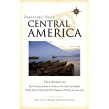 Travelers' Tales Central America: True Stories (Travelers' Tales Guides)