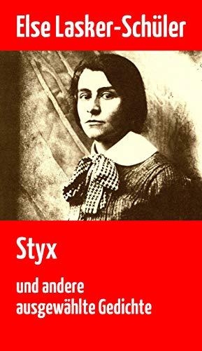 Styx: und andere ausgewählte Gedichte