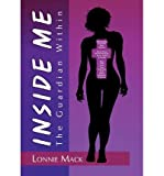 [ INSIDE ME ] Inside Me By Mack, Lonnie ( Author ) Jun-2010 [ Hardcover ]
