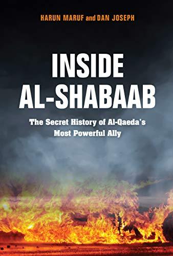 Inside Al-Shabaab: The Secret History of Al-Qaeda's Most Powerful Ally por Harun Maruf