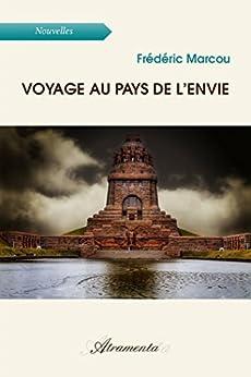 Voyage au pays de l'envie par [marcou, frédéric]