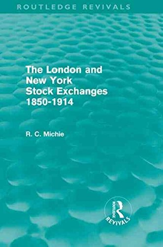 the-london-and-new-york-stock-exchanges-1850-1914-by-author-ranald-michie-published-on-april-2011