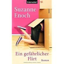 Ein gefährlicher Flirt: Roman