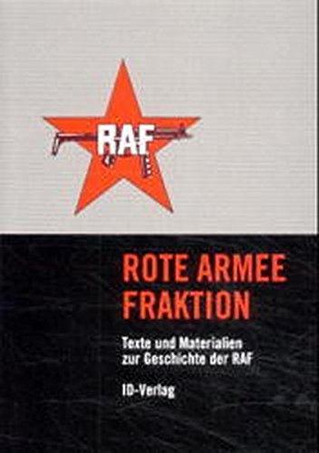 Rote Armee Fraktion - Texte und Materialien zur Geschichte der RAF.