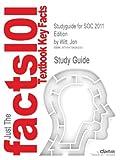 Studyguide for Soc 2011 Edition by Witt, Jon, ISBN 9780073528298