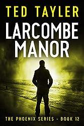 Larcombe Manor: The Phoenix Series Book 12