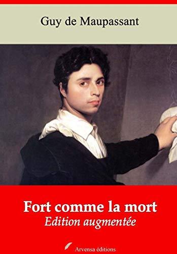 Fort Comme La Mort | Edition Intégrale Et Augmentée: Nouvelle Édition 2019 Sans Drm por Guy De Maupassant