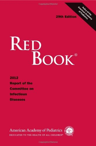 Red Book: 2012 Report of the Committee on Infectious Diseases (Red Book Report of the Committee on Infectious Diseases) by American Academy of Pediatrics (2012-07-15)