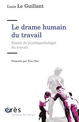 Le drame humain du travail : Essai de psychopathologie du travail