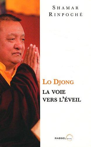 Lo Djong, la Voie Vers l'Eveil par Shamar Rinpoche