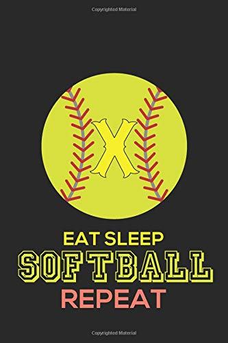 Eat Sleep Softball Repeat X: Softball Monogram Journal Cute Personalized Gifts Perfect for all Softball Fans, Players, Coaches and Students (Softball Notebooks) por Happy Healthy Press
