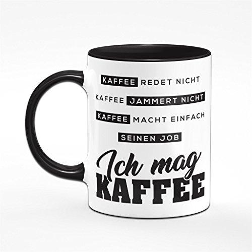 Tasse Kaffee redet nicht Kaffee jammert nicht. Kaffeetasse - Bürotasse - Bürogeschenk - 2