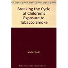 Breaking the Cycle of Children's Exposure to Tobacco Smoke
