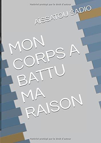 MON CORPS A BATTU MA RAISON